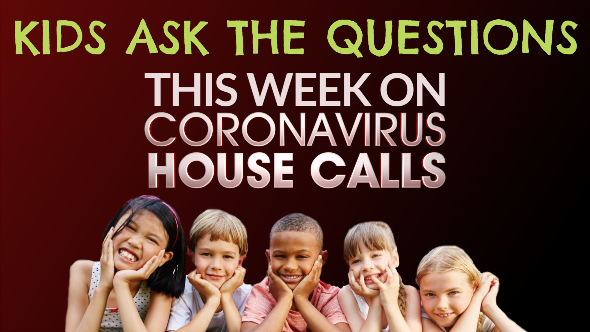 Kids ask healthcare superheroes questions this weekend on 'Coronavirus House Calls' 9